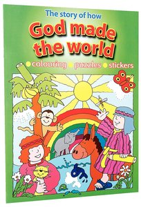 The Story of How God Made the World (Colouring, Puzzles, Stickers)