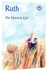 Ruth, the Harvest Girl (Bibletime Series)