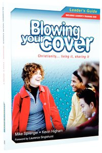 Blowing Your Cover: Leaders Guide With DVD