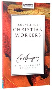 Counsel For Christian Workers (Ch Spurgeon Signature Classics Series)