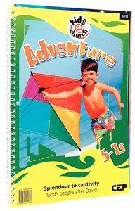 Kids@Church 12: Ad12 Ages 5-7 Teachers Pack (Adventure) (Kids@church Curriculum Series)