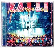 Hillsong Kids 2007: Tell the World
