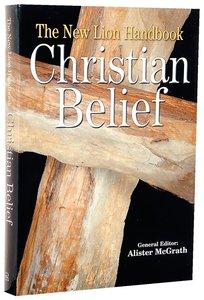 The New Lion Handbook of Christian Belief (Flexiback)