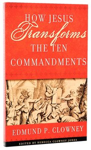 How Jesus Transforms the Ten Commandments