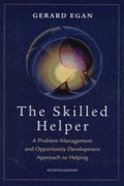 Skilled Helper: A Problem Management and Opportunity Development Approach to Helping Hardback