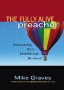 The Fully Alive Preacher