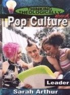 Pop Culture (Leader's Guide) (Thinking Theologically About Series) Paperback