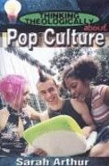 Pop Culture (Student Book) (Thinking Theologically About Series) Paperback