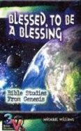 Blessed to Be a Blessing (3v Bible Studies Series) Paperback