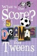 Whats the Score? and 5 Other Dramas For Tweens Paperback