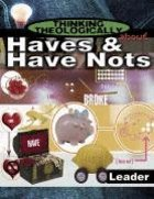Haves and Have Nots (Leader's Guide) (Thinking Theologically About Series) Paperback