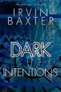 End Time Chronicles: Dark Intentions Paperback