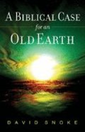 A Biblical Case For An Old Earth Paperback