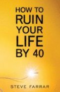 How to Ruin Your Life By 40 Paperback