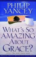 What's So Amazing About Grace? (Large Print) Paperback