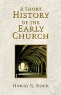 A Short History of the Early Church Paperback