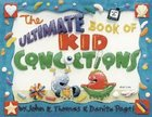 The Ultimate Book of Kid Concoctions (Kid Concoctions Series) Paperback