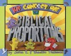 Kid Coococtions: Kid Coococtions of Biblical Proportions (Kid Concoctions Series)