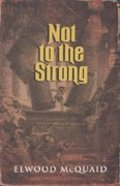 Not to the Strong Paperback