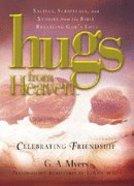 Celebrating Friendship (Hugs From Heaven Series)