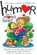 Humor For a Mom's Heart Paperback