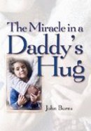 The Miracle in a Daddy's Hug Hardback