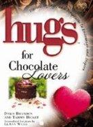 Hugs For Chocolate Lovers Hardback