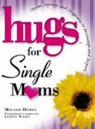 Hugs For Single Moms Hardback