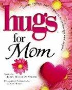 Hugs For Mom Hardback