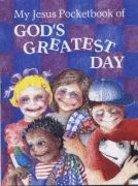 My Jesus Pocketbook of God's Greatest Day (My Jesus Pocketbook Series) Paperback