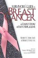 Survivors Guide to Breast Cancer