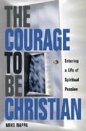 The Courage to Be Christian Hardback