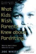 What Kids Wish Parents Knew About Parenting Paperback