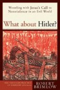 What About Hitler? (Christian Practice Of Everyday Life Series) Paperback