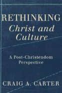 "Rethinking ""Christ and Culture"" Paperback"