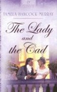 Lady and the Cad (Heartsong Series) Paperback