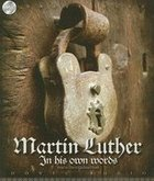 Martin Luther: In His Own Words (Unabridged, 2cds) CD