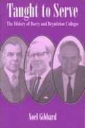 Taught to Serve History of the Barry & Bryntirion Colleges Paperback