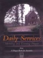 Daily Services (Anglican Prayer Book For Australia Series)