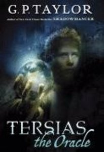 Tersias the Oracle (Shadowmancer #3)