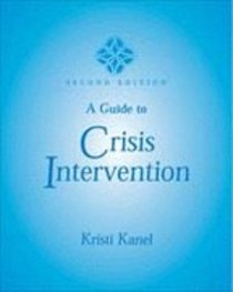 A Guide to Crisis Intervention (2nd Edition)