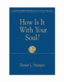 How is It With Your Soul? (Class Leaders Manual)