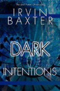 End Time Chronicles: Dark Intentions