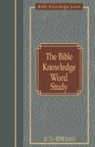 The Bible Knowledge Word Study (Acts-Ephesians) (Bible Knowledge Series)