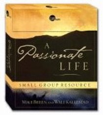 A Passionate Life (Small Group Resource) (Lifeshapes Series)