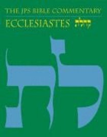 Ecclesiastes (Jewish Publication Society Bible Commentary Series)