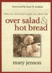 Over Salad and Hot Bread