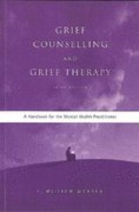 Grief Counselling and Grief Therapy 3rd Ed