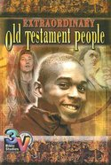Extraordinary Old Testament People (3v Bible Studies Series) Paperback