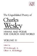 The Unpublished Poetry of Charles Wesley (Vol 3)